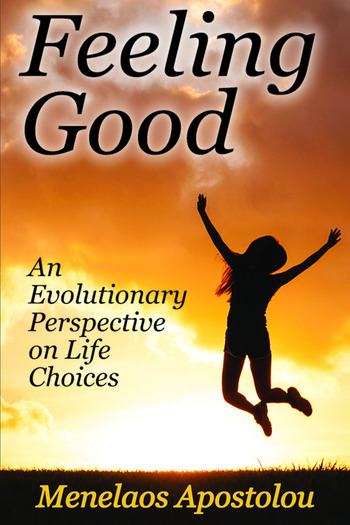 Feeling Good An Evolutionary Perspective on Life Choices book cover