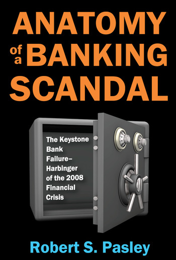 Anatomy of a Banking Scandal The Keystone Bank Failure-Harbinger of the 2008 Financial Crisis book cover