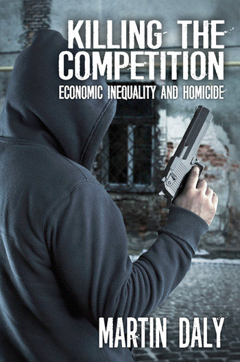 Killing the Competition Economic Inequality and Homicide book cover