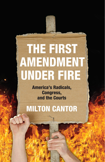 First Amendment Under Fire America's Radicals, Congress, and the Courts book cover