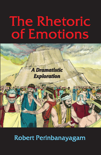 The Rhetoric of Emotions A Dramatistic Exploration book cover