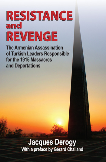 Resistance and Revenge The Armenian Assassination of Turkish Leaders Responsible for the 1915 Massacres and Deportations book cover
