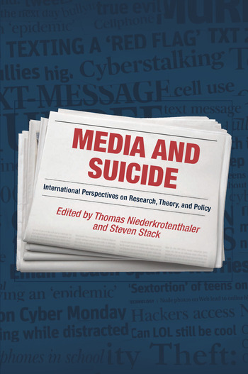 Media and Suicide International Perspectives on Research, Theory, and Policy book cover