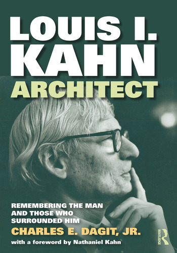 Louis I. Kahn—Architect Remembering the Man and Those Who Surrounded Him book cover