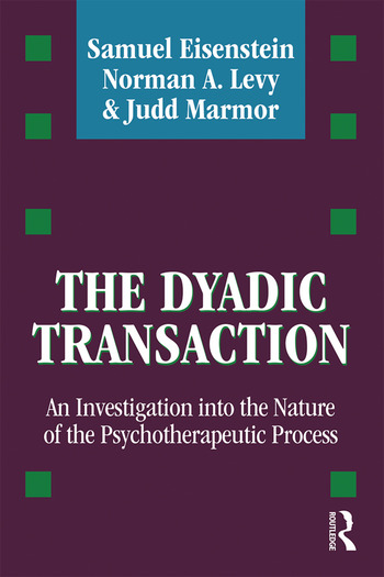 The Dyadic Transaction An Investigation into the Nature of the Psychotherapeutic Process book cover