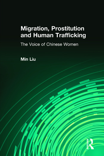 Migration, Prostitution and Human Trafficking The Voice of Chinese Women book cover