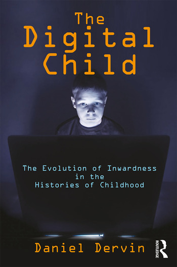 The Digital Child The Evolution of Inwardness in the Histories of Childhood book cover