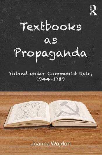 Textbooks as Propaganda Poland under Communist Rule, 1944–1989 book cover