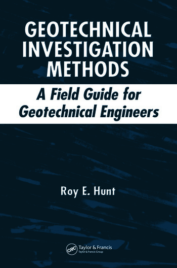 Geotechnical Investigation Methods A Field Guide for Geotechnical Engineers book cover