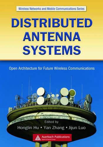 Distributed Antenna Systems Open Architecture for Future Wireless Communications book cover