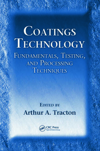 Coatings Technology Fundamentals, Testing, and Processing Techniques book cover