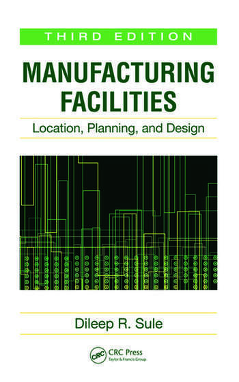 Manufacturing Facilities Location, Planning, and Design, Third Edition book cover