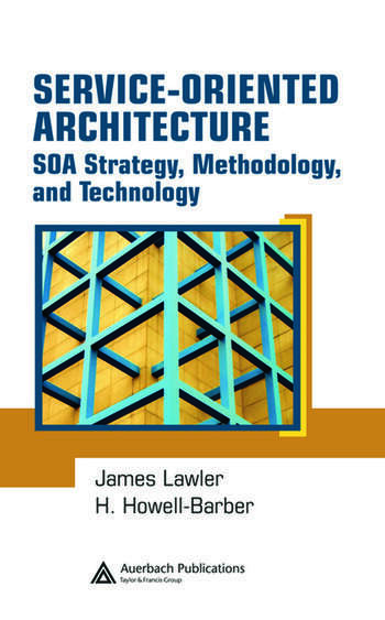 Service Oriented Architecture: SOA Strategy, Methodology, And Technology