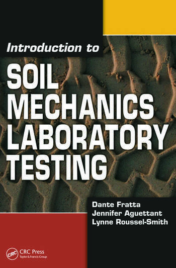 Introduction to soil mechanics laboratory testing crc for Soil 2017 book