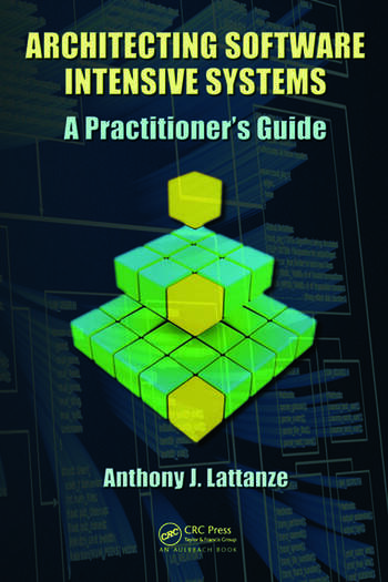 Architecting Software Intensive Systems A Practitioners Guide book cover