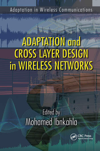 Adaptation and Cross Layer Design in Wireless Networks book cover