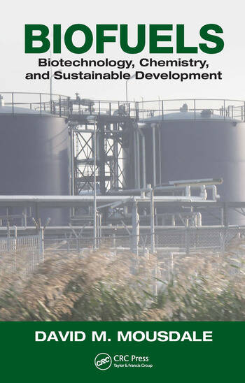 Biofuels Biotechnology, Chemistry, and Sustainable Development book cover