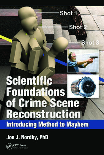 Scientific Foundations of Crime Scene Reconstruction Introducing Method to Mayhem book cover