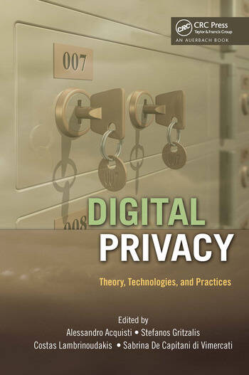 Digital Privacy Theory, Technologies, and Practices book cover