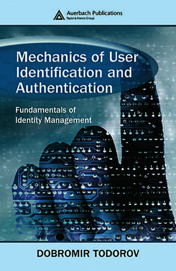 Mechanics of User Identification and Authentication Fundamentals of Identity Management book cover