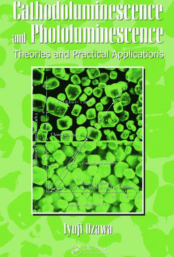 Cathodoluminescence and Photoluminescence Theories and Practical Applications book cover