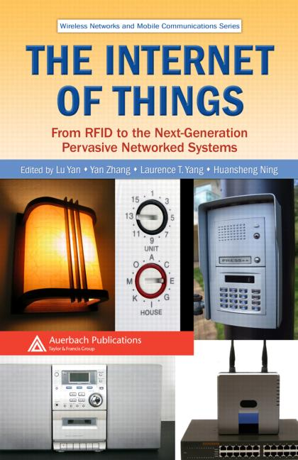 The Internet of Things From RFID to the Next-Generation Pervasive Networked Systems book cover