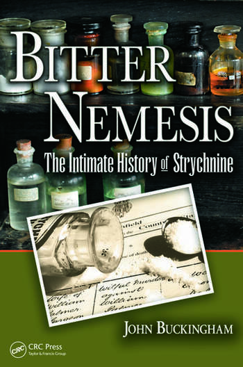 Bitter Nemesis The Intimate History of Strychnine book cover