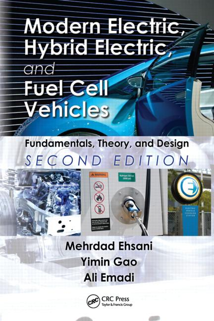 Modern Electric, Hybrid Electric, and Fuel Cell Vehicles Fundamentals, Theory, and Design, Second Edition book cover