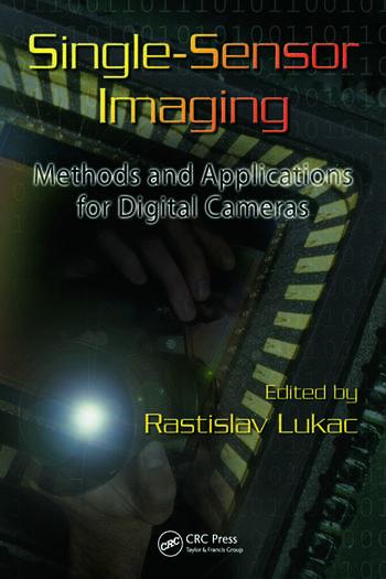 Single-Sensor Imaging Methods and Applications for Digital Cameras book cover