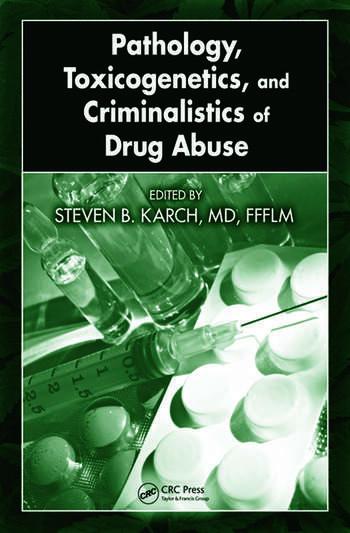 Pathology, Toxicogenetics, and Criminalistics of Drug Abuse book cover