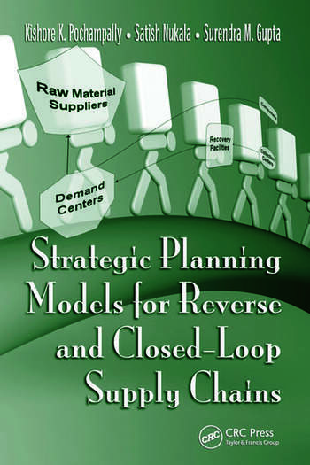 Strategic Planning Models for Reverse and Closed-Loop Supply Chains book cover