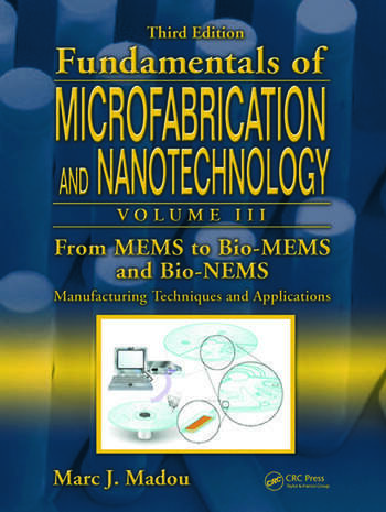 From MEMS to Bio-MEMS and Bio-NEMS Manufacturing Techniques and Applications book cover