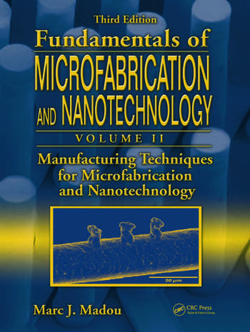 Manufacturing Techniques for Microfabrication and Nanotechnology book cover