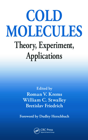 Cold Molecules Theory, Experiment, Applications book cover