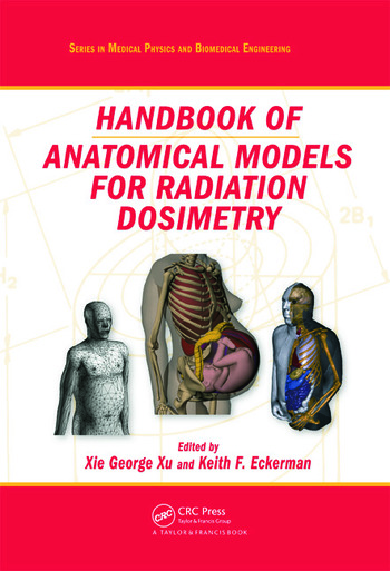 Handbook of Anatomical Models for Radiation Dosimetry book cover