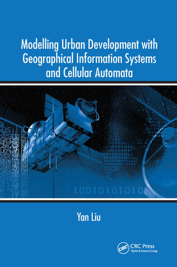 Modelling Urban Development with Geographical Information Systems and Cellular Automata book cover