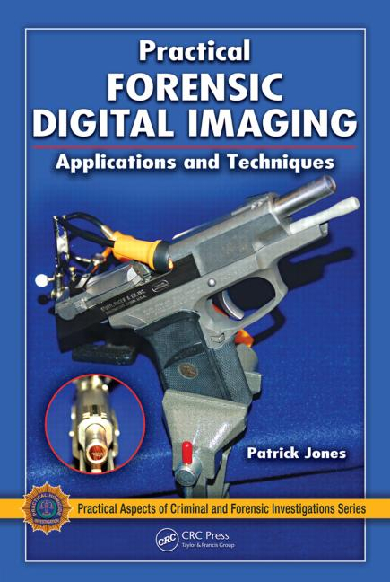 Practical Forensic Digital Imaging Applications and Techniques book cover