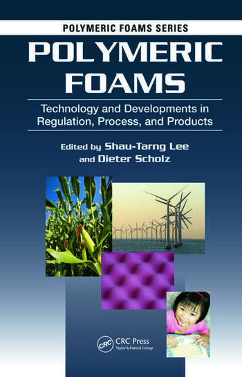 Polymeric Foams Technology and Developments in Regulation, Process, and Products book cover