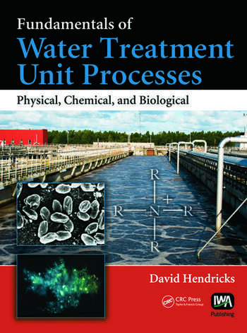Fundamentals of Water Treatment Unit Processes Physical, Chemical, and Biological book cover