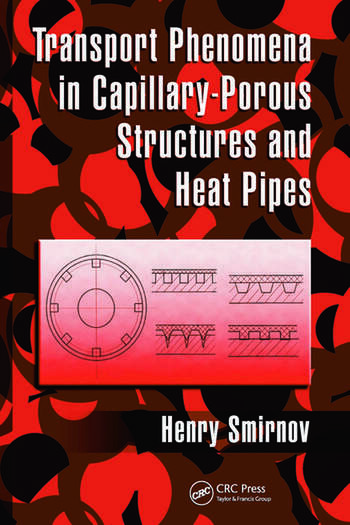 Transport Phenomena in Capillary-Porous Structures and Heat Pipes book cover