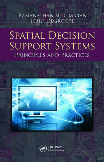Spatial Decision Support Systems Principles and Practices book cover