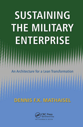 Sustaining the Military Enterprise An Architecture for a Lean Transformation book cover