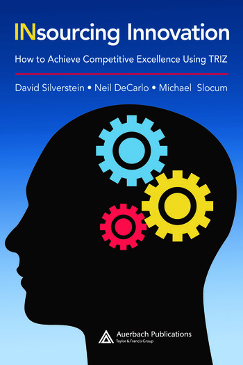 Insourcing Innovation How to Achieve Competitive Excellence Using TRIZ book cover