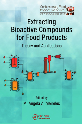 Extracting Bioactive Compounds for Food Products Theory and Applications book cover