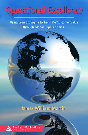 Operational Excellence Using Lean Six Sigma to Translate Customer Value through Global Supply Chains book cover