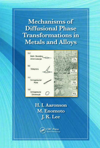 Mechanisms of Diffusional Phase Transformations in Metals and Alloys book cover