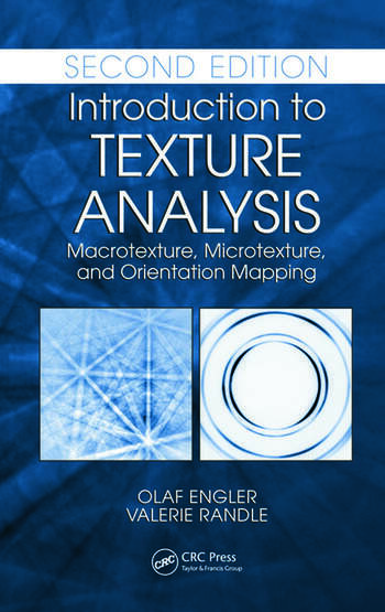 Introduction to Texture Analysis Macrotexture, Microtexture, and Orientation Mapping, Second Edition book cover