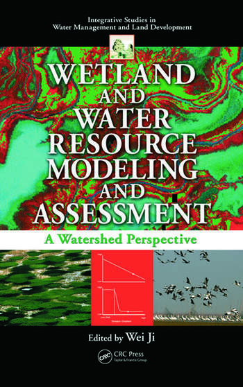 Wetland and Water Resource Modeling and Assessment A Watershed Perspective book cover