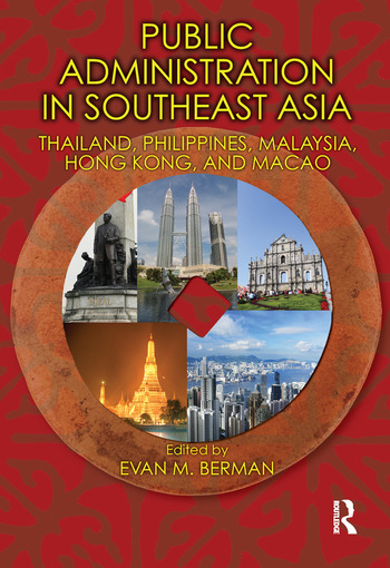 Public Administration in Southeast Asia Thailand, Philippines, Malaysia, Hong Kong, and Macao book cover