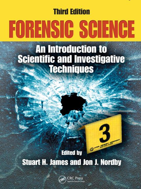 Forensic Science An Introduction to Scientific and Investigative Techniques, Third Edition book cover